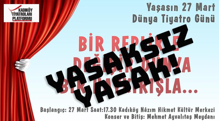 27 Mart Dünya Tiyatro Günü'ne Yasaksız Yasak!